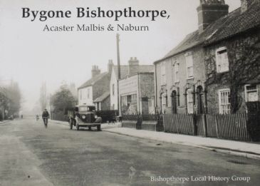 Bygone Bishopthorpe, Acaster Malbis and Naburn, by the Bishopthorpe Local History Group